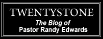 TwentyStone:Pastor Randy's Blog